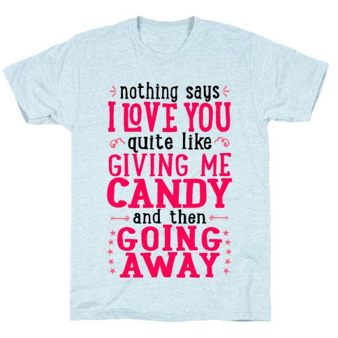 Give Me Candy And Go Away T-Shirt