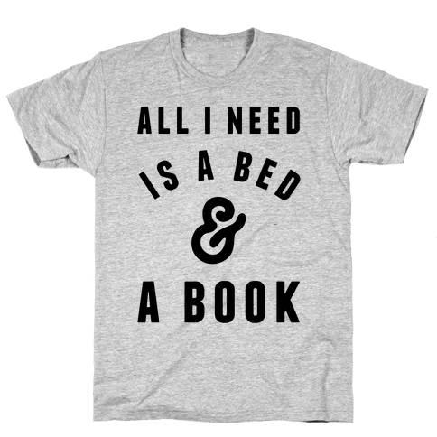 All I Need Is A Bed And A Book Mens T-Shirt