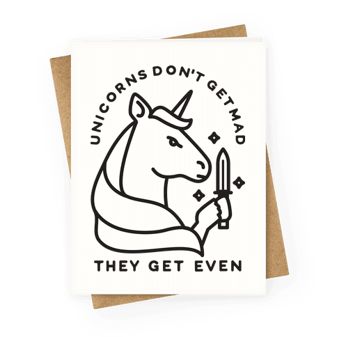 Unicorns Don't Get Mad Greeting Card