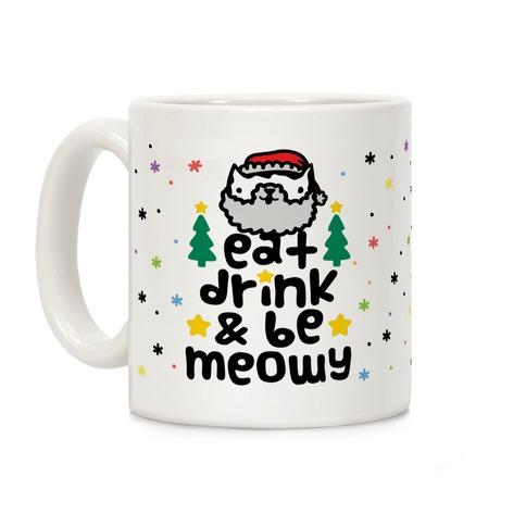 Eat Drink And Be Meowy Coffee Mug