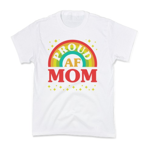 Proud AF Mom Kids T-Shirt