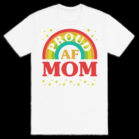 Proud AF Mom Mens/Unisex T-Shirt