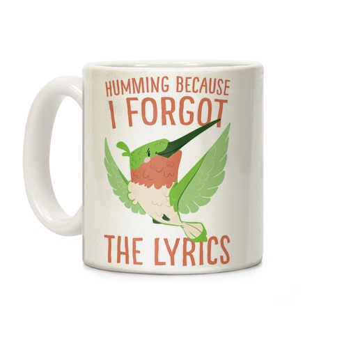 Humming Because I Forgot The Lyrics Coffee Mug