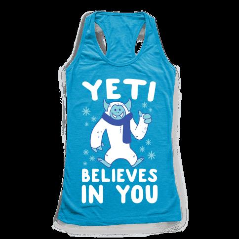 Yeti Believes In You Racerback Tank Top