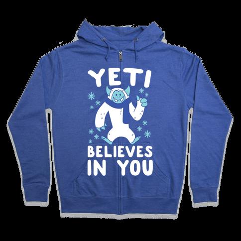 Yeti Believes In You Zip Hoodie