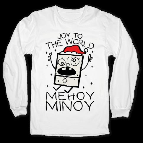 Joy To The World, Mihoy Minoy Long Sleeve T-Shirt