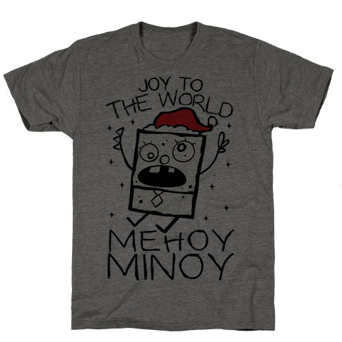 Joy To The World, Mihoy Minoy T-Shirt