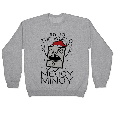 Joy To The World, Mihoy Minoy Pullover