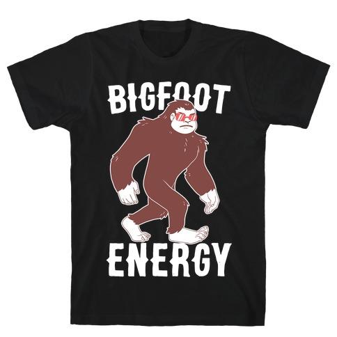 Bigfoot Energy T-Shirt