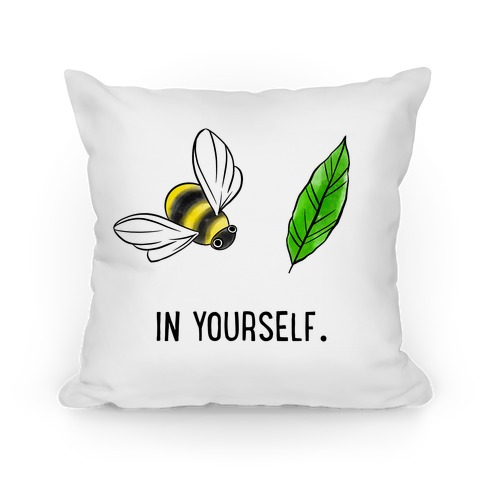 Bee Leaf In Yourself Pillow