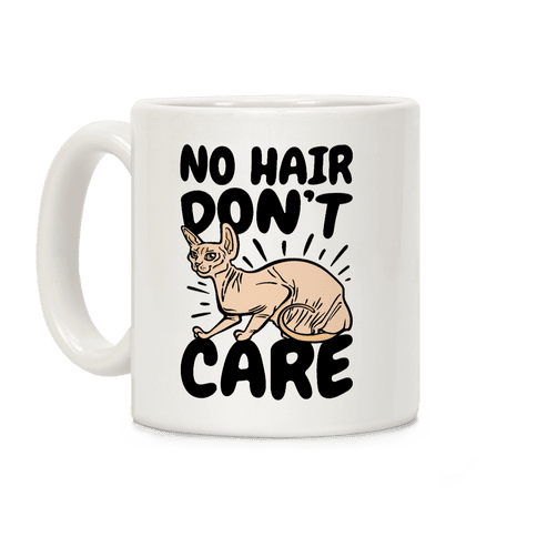 No Hair Don't Care Hairless Cat Coffee Mug
