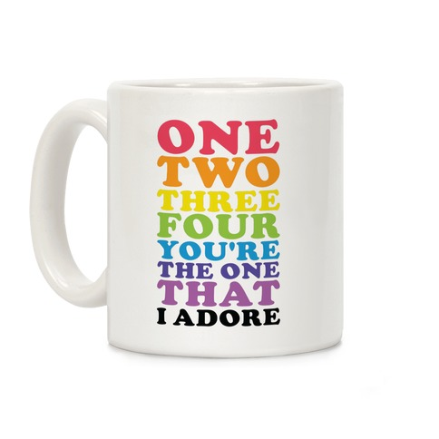 One Two Three Four You're the One That I Adore Coffee Mug