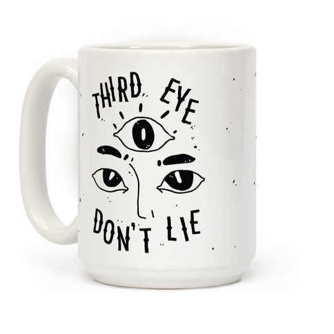 Third Eye Don't Lie Coffee Mug
