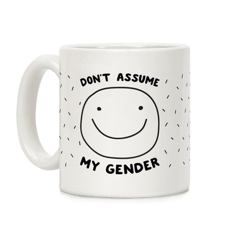 Don't Assume My Gender Coffee Mug