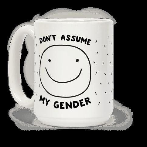 Dont Assume My Gender
