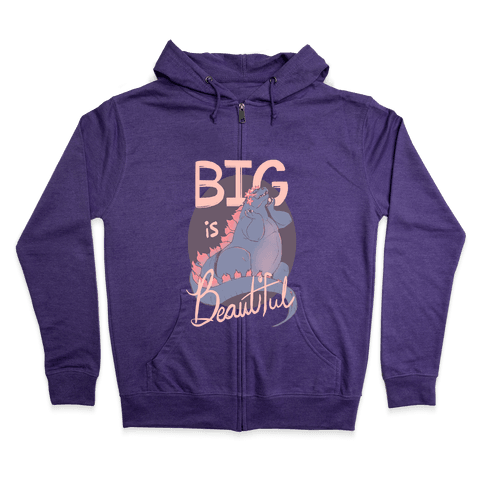 Big is Beautiful Zip Hoodie