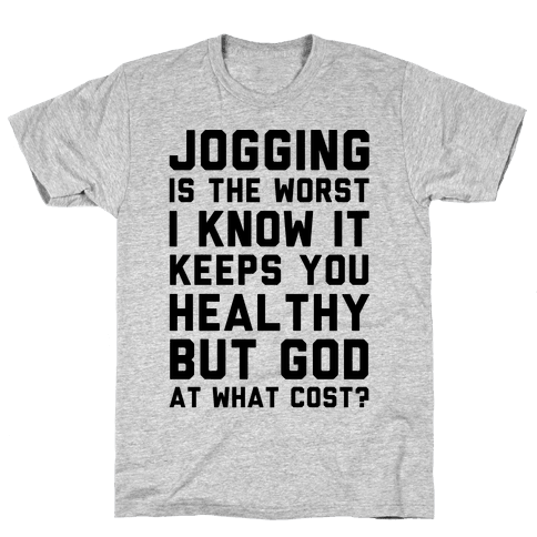 Jogging Is The Worst blk Mens T-Shirt