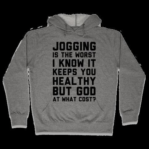 Jogging Is The Worst blk Hooded Sweatshirt