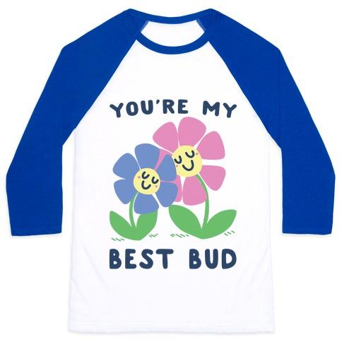 You're My Best Bud Baseball Tee