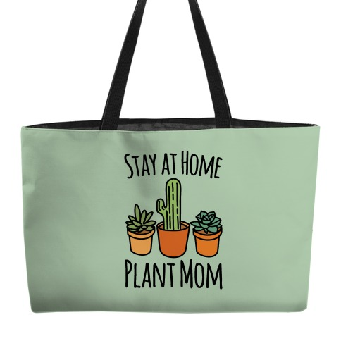 Stay At Home Plant Mom Weekender Tote