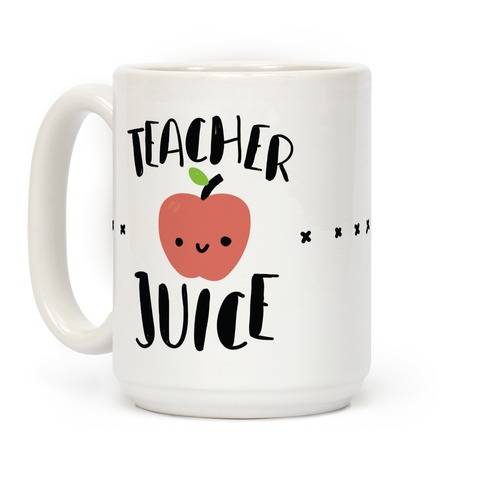 Teacher Juice Coffee Mug