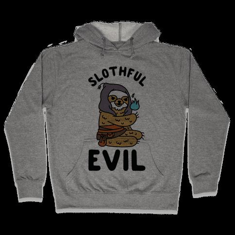 Slothful Evil Hooded Sweatshirt