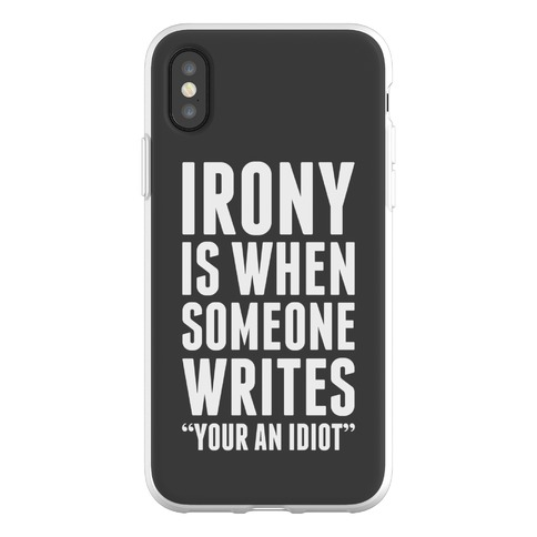 Irony is When Phone Flexi-Case
