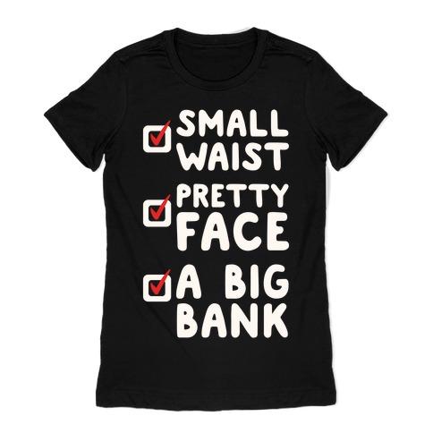 Small Waist Pretty Face and A Big Bank White Print Womens T-Shirt