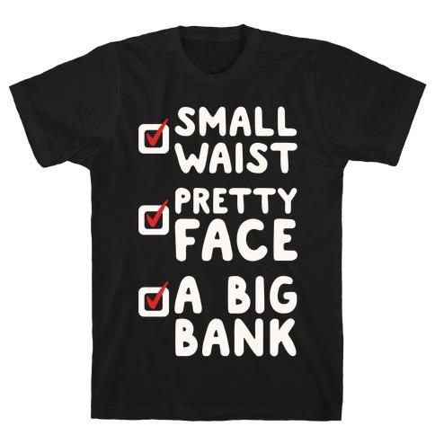 Small Waist Pretty Face and A Big Bank White Print T-Shirt