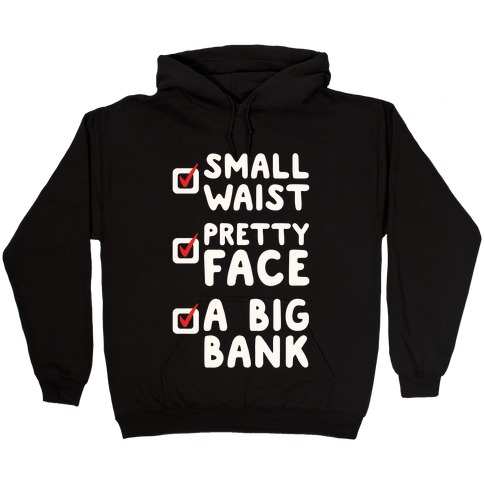 Small Waist Pretty Face and A Big Bank White Print Hooded Sweatshirt