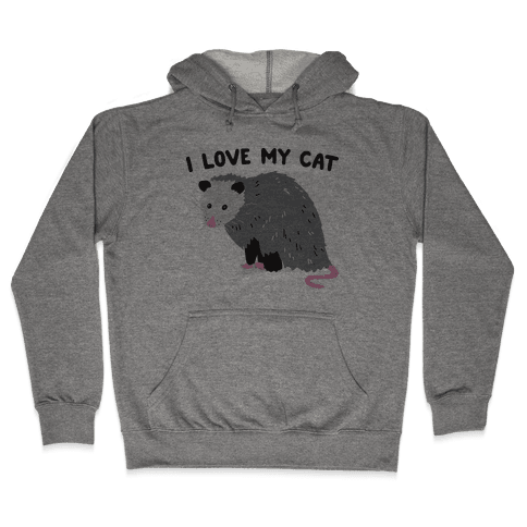 I Love My Cat Opossum Hooded Sweatshirt