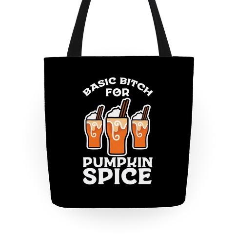 Basic Bitch for Pumpkin Spice Tote