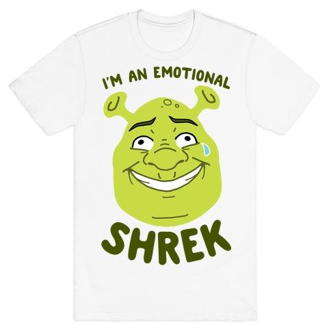 I'm an Emotional Shrek T-Shirt