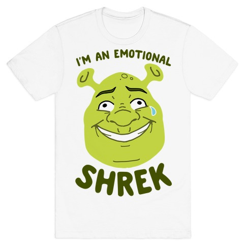 I'm an Emotional Shrek T-Shirt