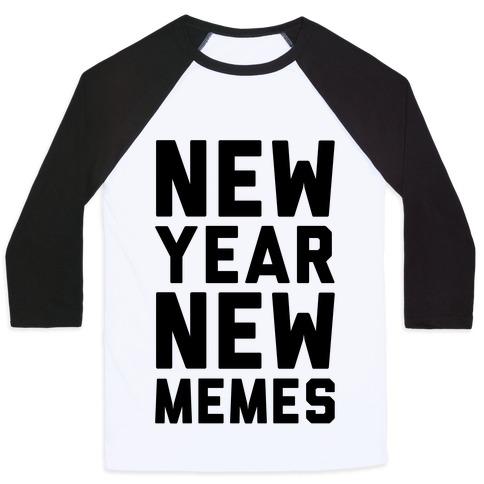 New Year New Memes Baseball Tee