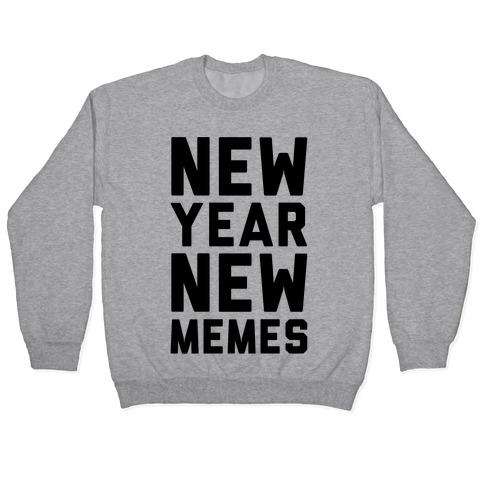 New Year New Memes Pullover