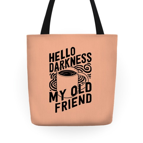 Hello Darkness My Old Friend Coffee Tote