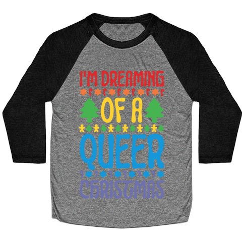 I'm Dreaming of A Queer Christmas Baseball Tee