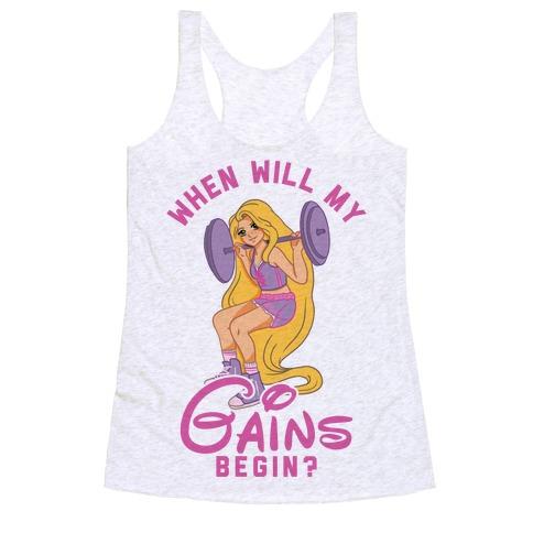 When Will My Gains Begin Rapunzel Parody Racerback Tank Top