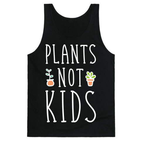 Plants Not Kids (White) Tank Top