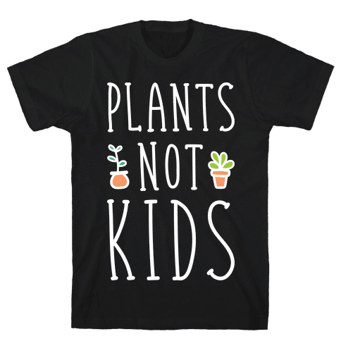 Plants Not Kids (White) Mens T-Shirt
