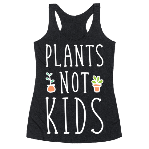 Plants Not Kids (White) Racerback Tank Top
