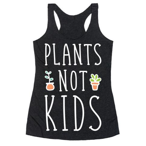 Plants Not Kids (White) Racerback Tank Top