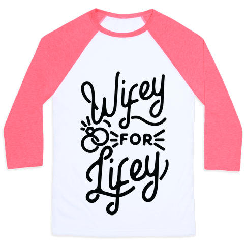 Wifey for Lifey Baseball Tee