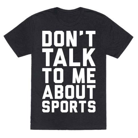 Don't Talk To Me About Sports White Print