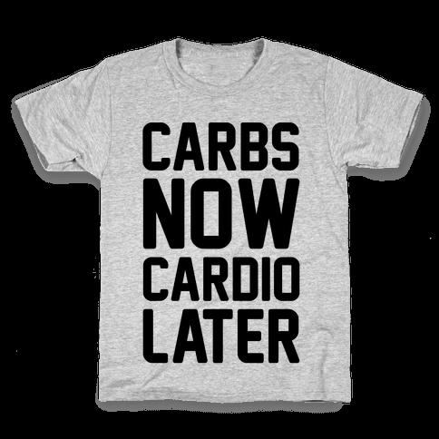 Carbs Now Cardio Later Kids T-Shirt