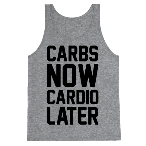 Carbs Now Cardio Later Tank Top