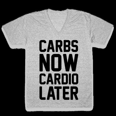 Carbs Now Cardio Later V-Neck Tee Shirt
