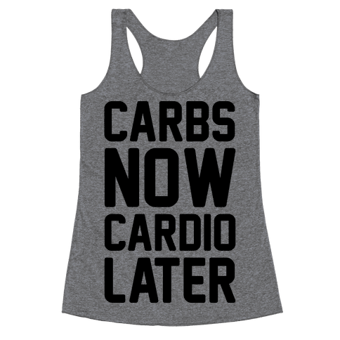 Carbs Now Cardio Later Racerback Tank Top