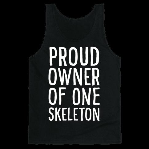 Proud Owner of One Skeleton Tank Top